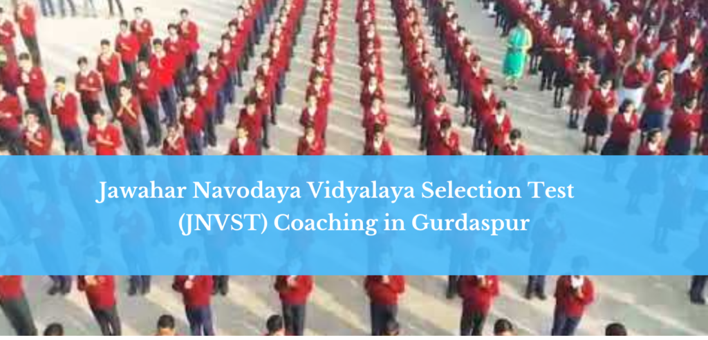 Jawahar Navodaya Vidyalaya Selection Test (JNVST) in gurdaspur