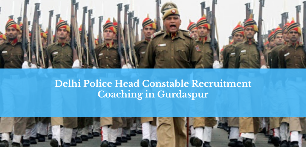 delhi police head constable coaching in gurdaspur